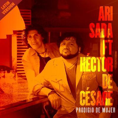 Ari Sada relanza 'Prodigio de mujer' junto a Héctor de Césare