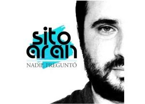 Sito Arán vuelve a la actualidad musical