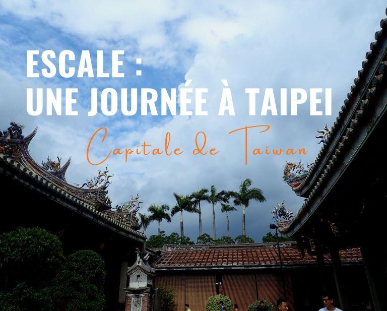 Escale : une journée à Taipei, capitale de Taïwan