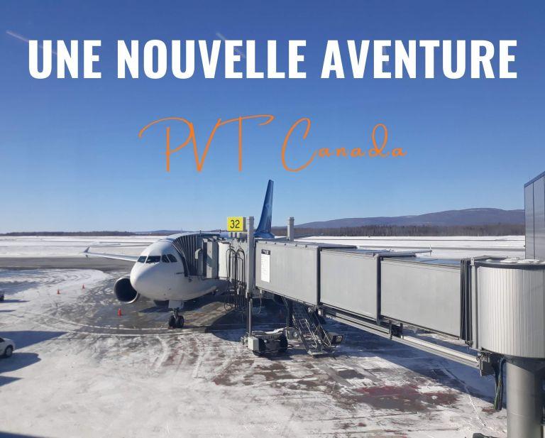 PVT Canada : nouvelle aventure !