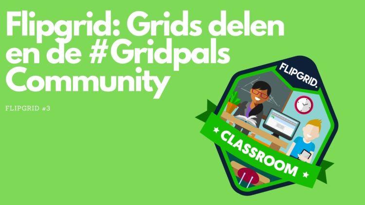 Flipgrid: Grids delen en de #Gridpals Community (3/4)