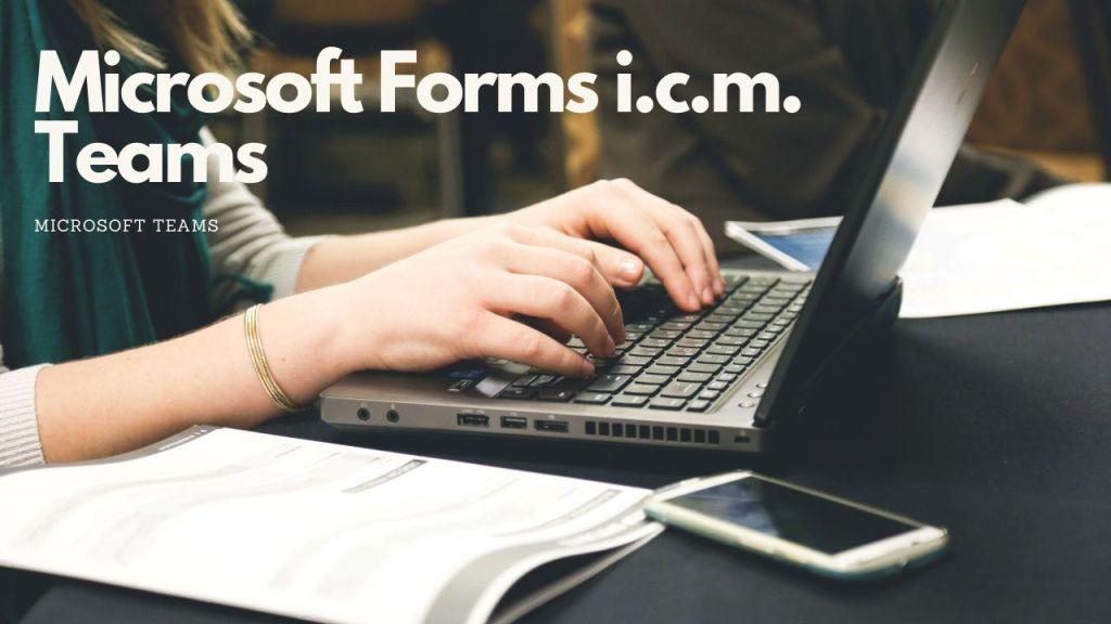 Een Microsoft Forms-formulier toevoegen in je Teams omgeving