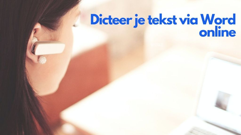 Dicteer je tekst via Word online
