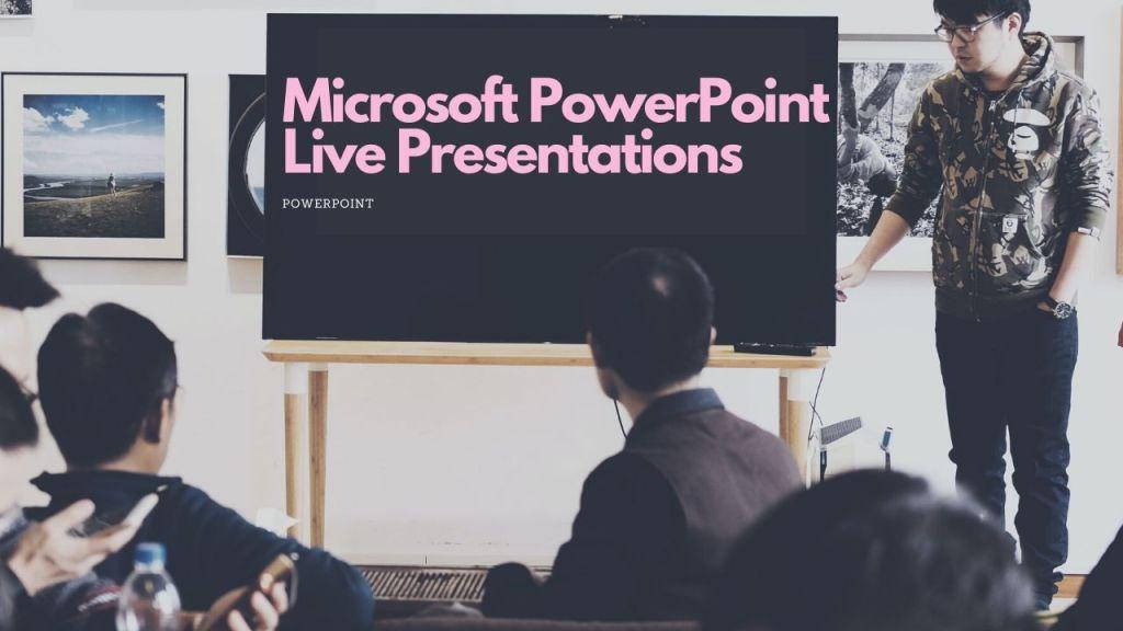 Microsoft PowerPoint Live Presentations