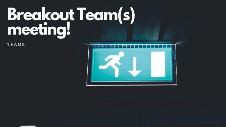 Werken met een Breakout (sessie) tijdens een Teams meeting.