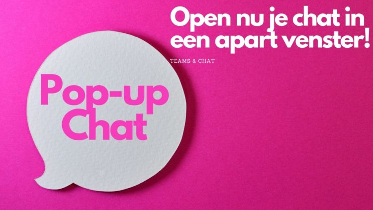Open nu je chat binnen Teams in een apart venster!