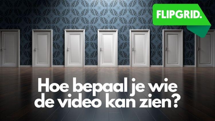 Flipgrid: hoe bepaal je wie mijn video kan zien?