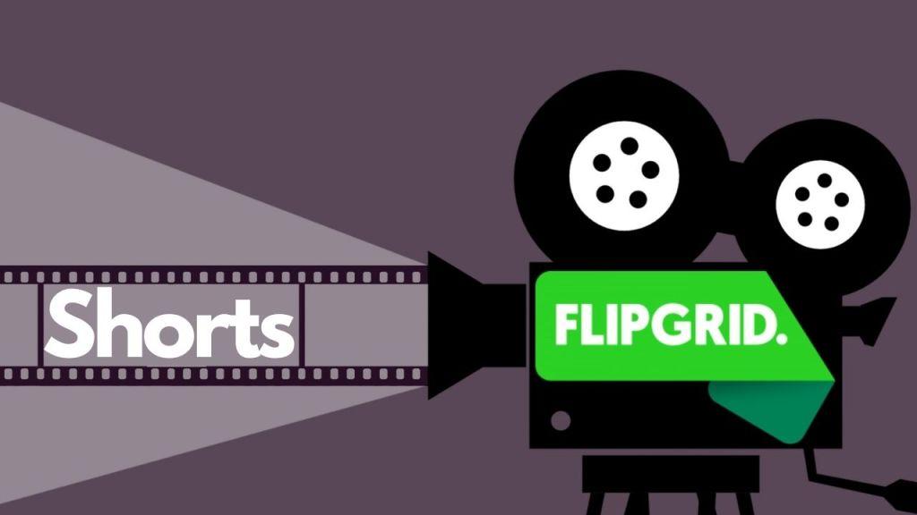 Flipgrid Shorts
