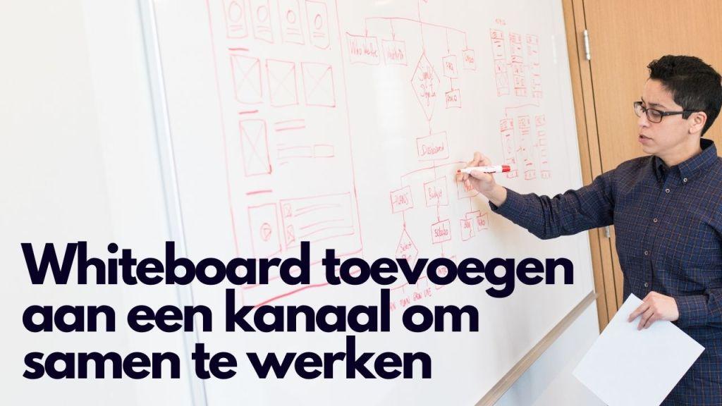 Whiteboard toevoegen aan een kanaal om samen te werken
