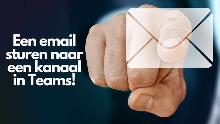 Een email sturen naar een kanaal in Teams!
