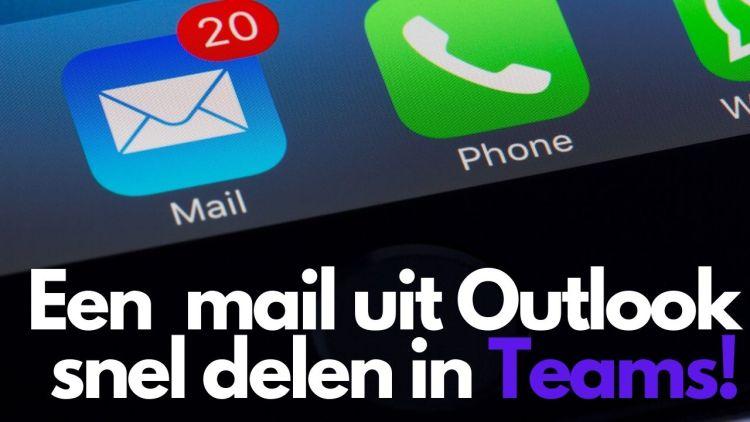 Een mail rechtstreeks uit Outlook delen in Teams