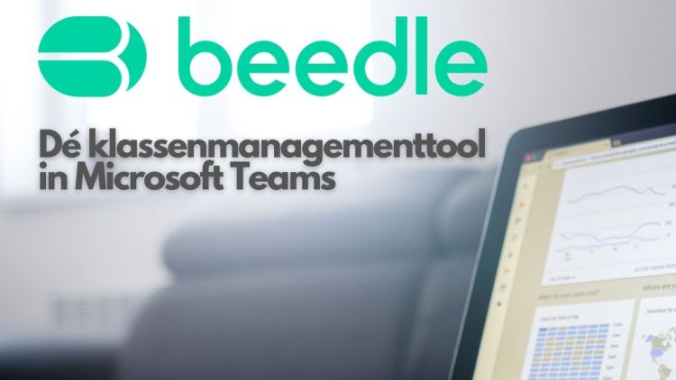 Kennismaking met Beedle: dé klassenmanagementtool in Microsoft Teams