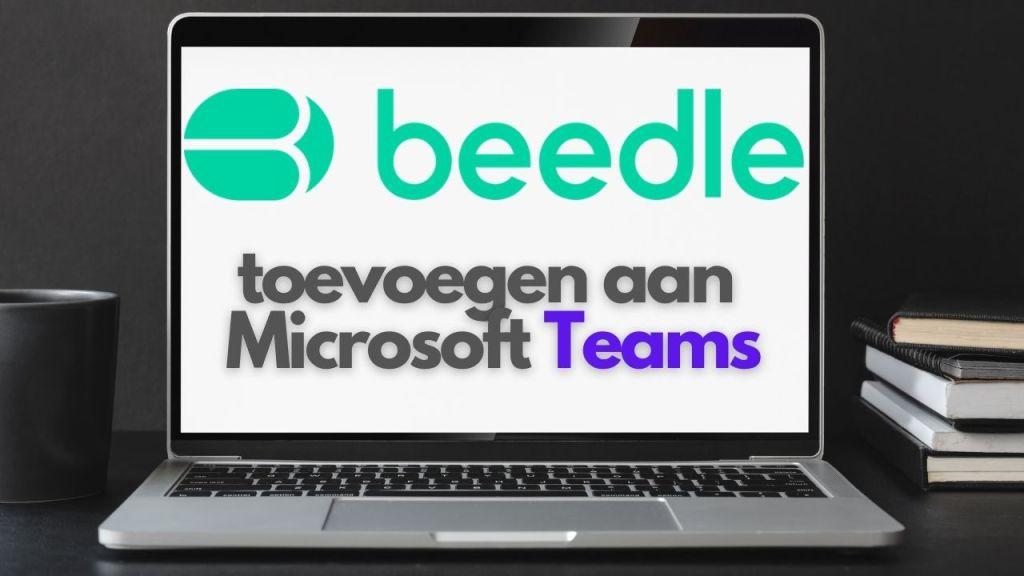 Beedle toevoegen aan Microsoft Teams