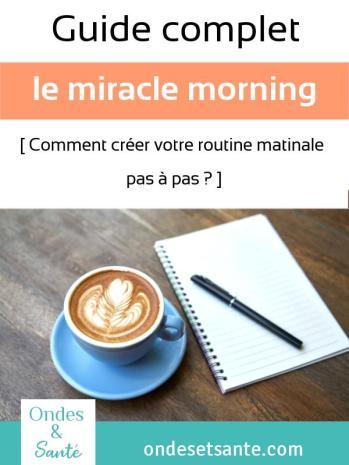 Miracle Morning : Guide complet pour créer votre routine matinale sur-mesure. Voici 7 étapes à suivre pour prendre de bonnes habitudes dès le réveil. Et ainsi être plus motivé et heureux au quotidien. Une routine du matin qui va changer votre vie !