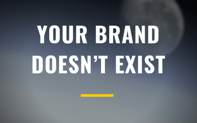 Your brand doesn't exist