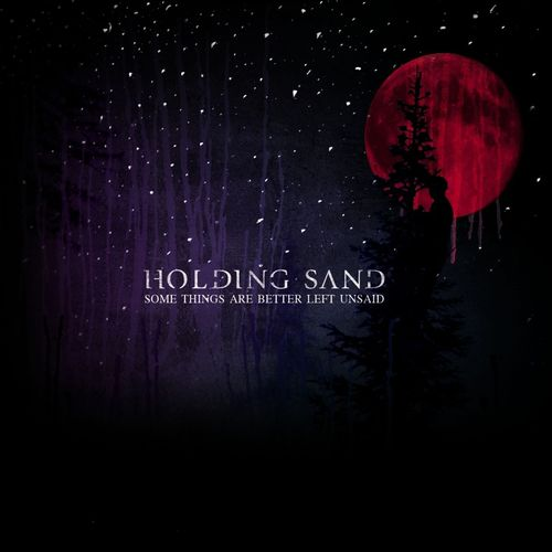 some things are better left unsaid holding sand