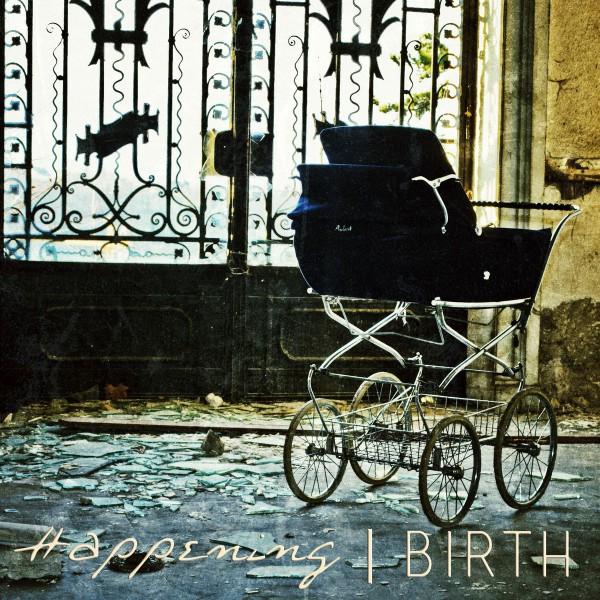 happening birth EP