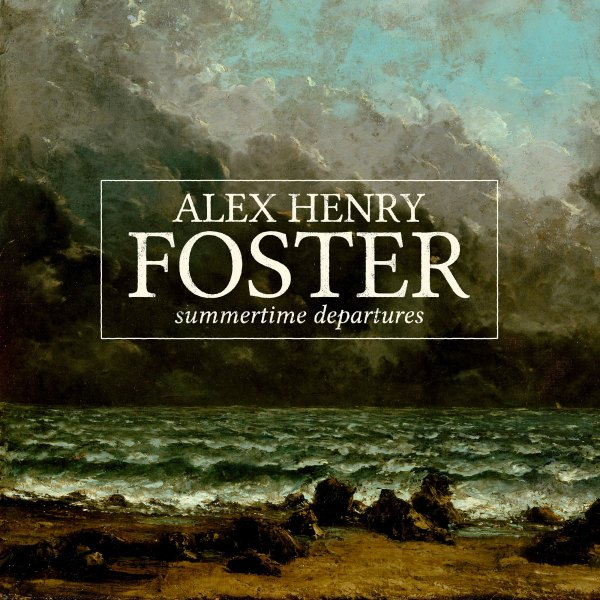 alex henry foster summertime departures single hopeful tragedy records