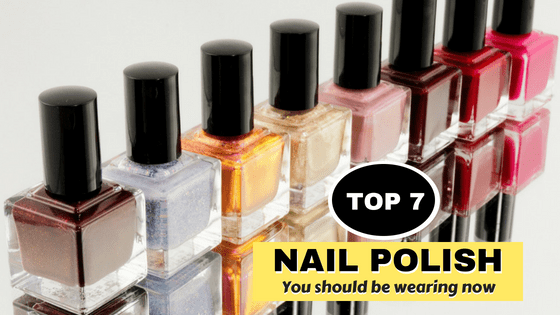 Top 7 Nail Polish Colors you should be wearing now