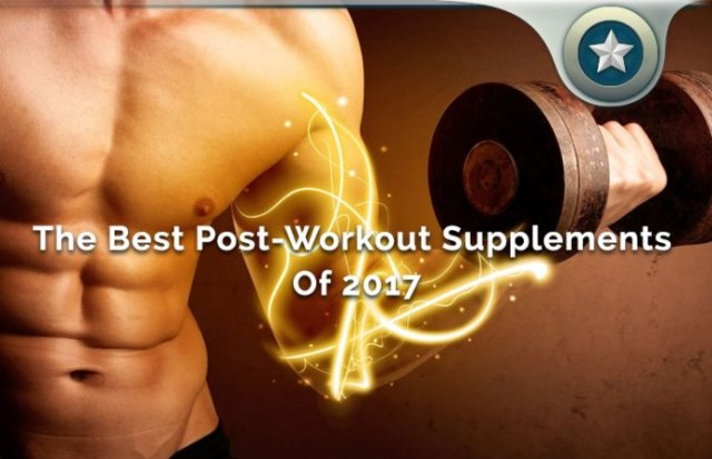 10 Best Post-Workout Supplements Of 2017