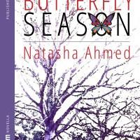 Butterfly Season : Natasha Ahmed