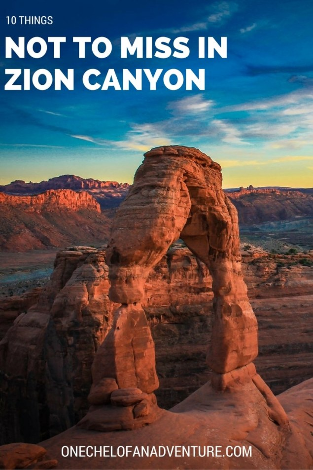 10 Things NOT to Miss in Zion Canyon