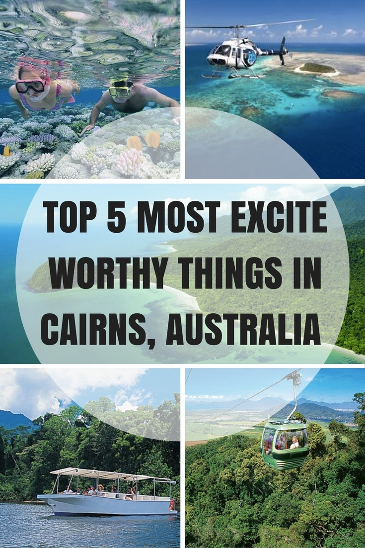 Top 5 Most Excite-Worthy Things in Cairns