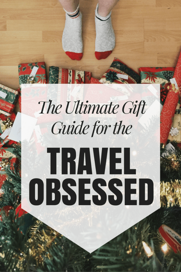 The Ultimate Gift Guide For The Travel Obsessed
