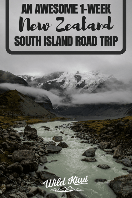 The Perfect 1-Week New Zealand South Island Road Trip with Wild Kiwi
