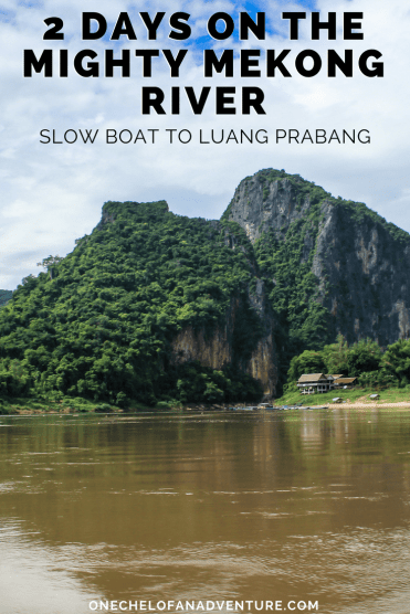2 Days On The Mighty Mekong River - Slow Boat to Luang Prabang, Laos