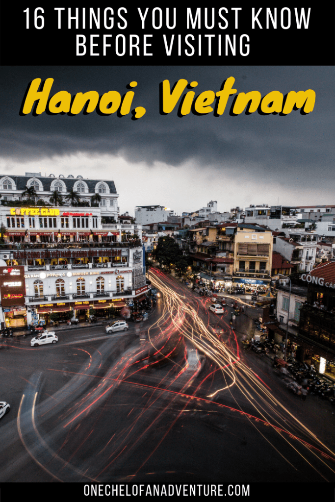 16 Things You MUST To Know Before Visiting Hanoi Vietnam