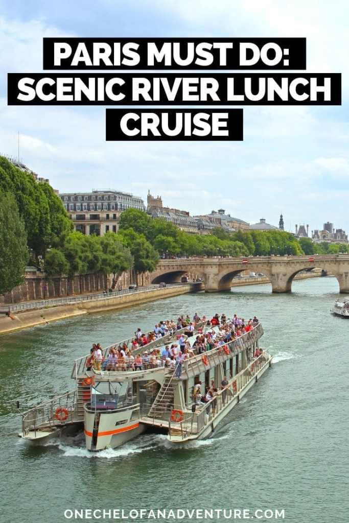 Paris Must Do: Bateaux Parisiens Scenic Lunch Cruise