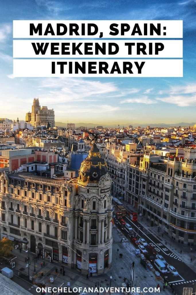 A Weekend Trip to Madrid, Spain