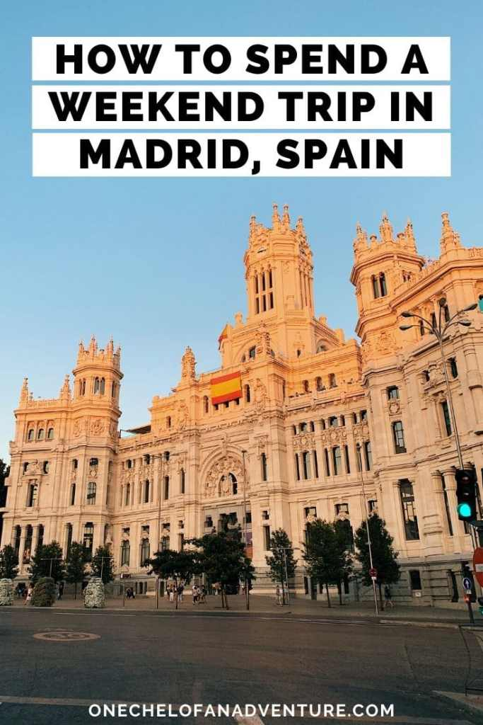 How to Spend an Awesome Weekend in Madrid, Spain