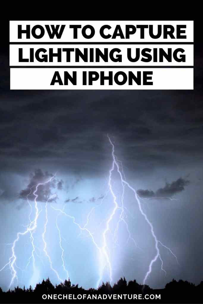 How to Capture Lightning with an iPhone - Easy Tips