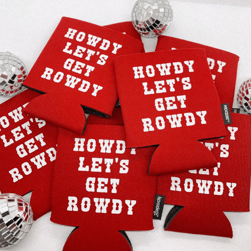 Howdy lets get rowdy bachelorette party coozie
