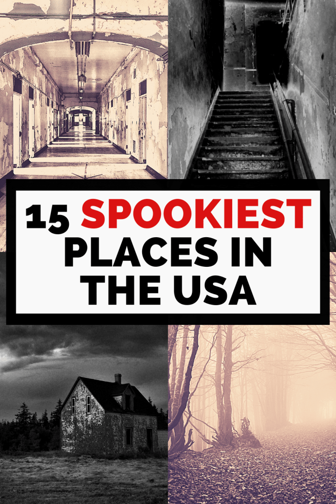List of Spookiest Places to Visit in the USA