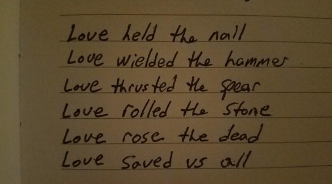 Love Held the Nail