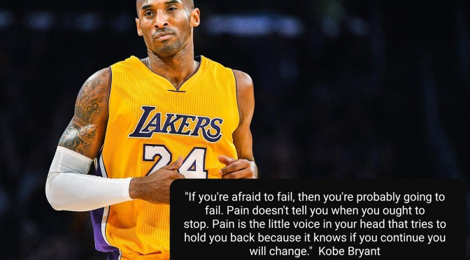 Pain and Fear of Failure Should Never Hold You Back. Thank you, Kobe, for your passion and inspiration.
