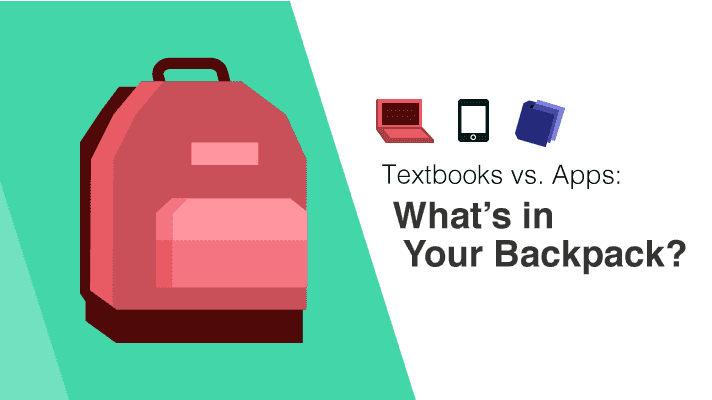Textbooks vs. Apps: What's in Your Backpack?