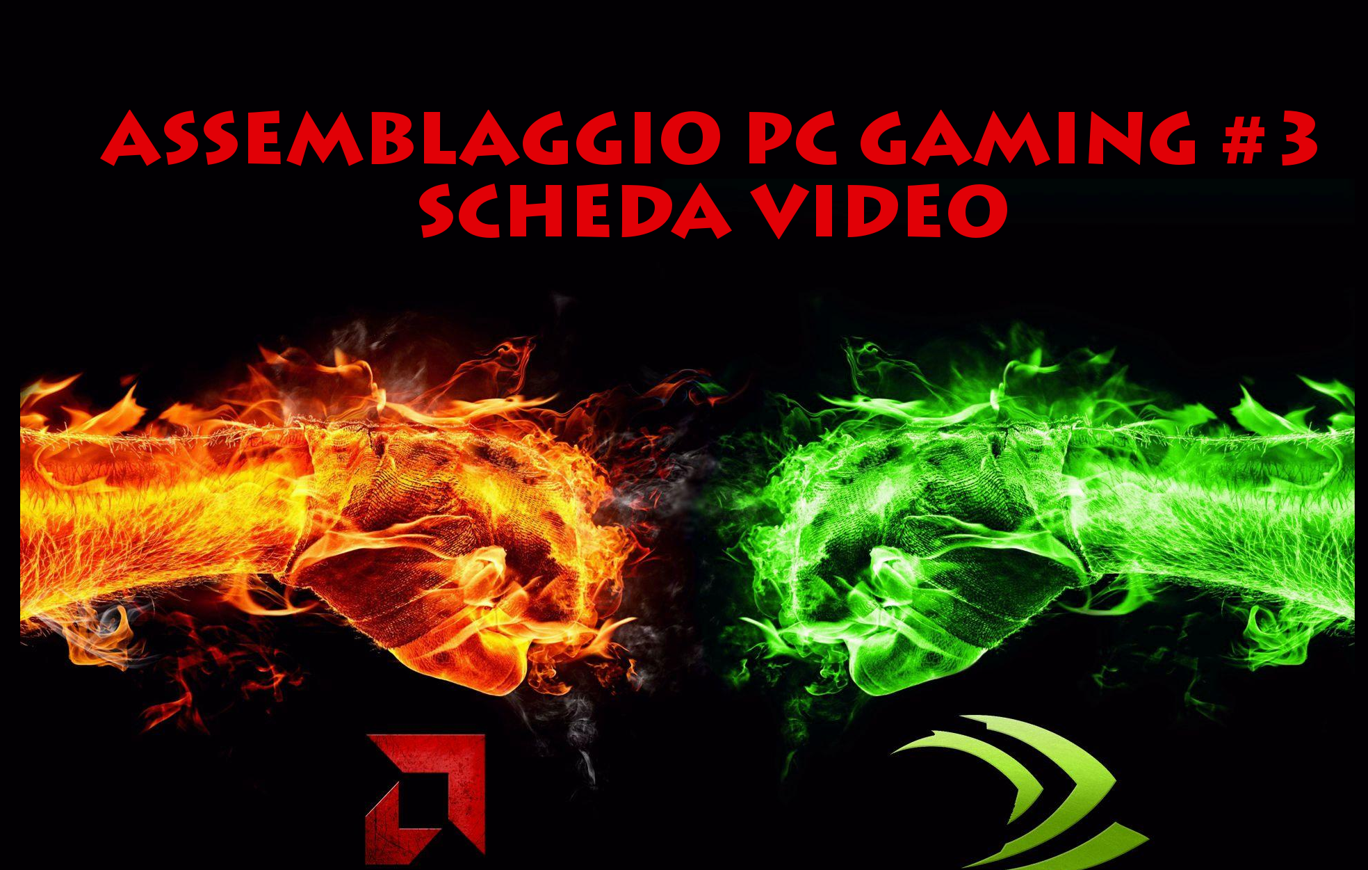 ASSEMBLAGGIO PC GAMING #3 - SCHEDA VIDEO