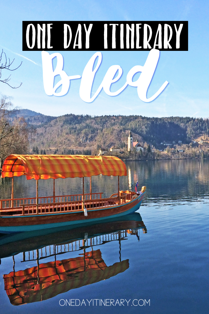 Lake Bled Slovenia One day itinerary