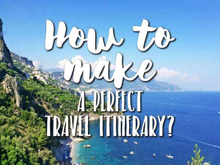 How to make a perfect travel itinerary