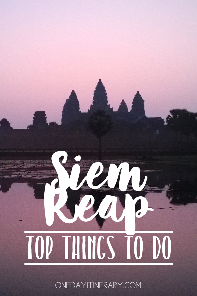 Siem Reap Cambodia Top things to do