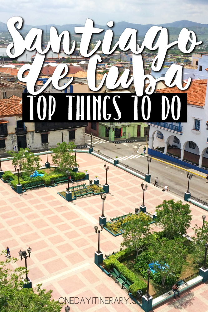 Santiago de Cuba Top things to do