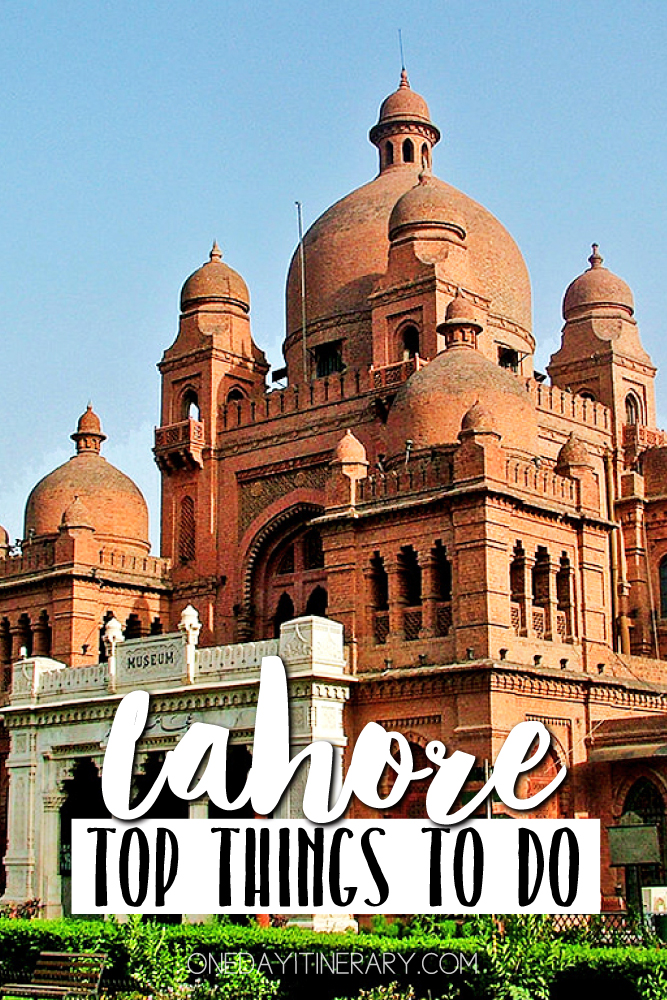 Lahore Pakistan Top things to do