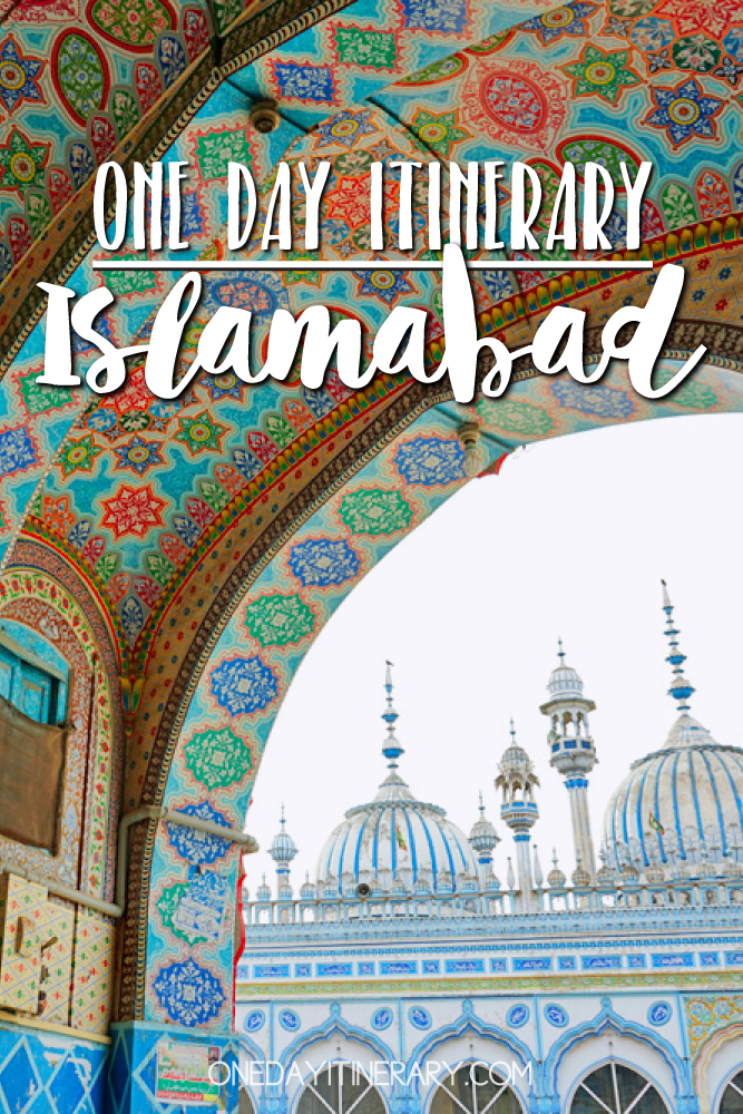 Islamabad Pakistan One day itinerary