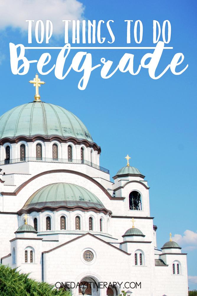 Belgrade Serbia Top things to do