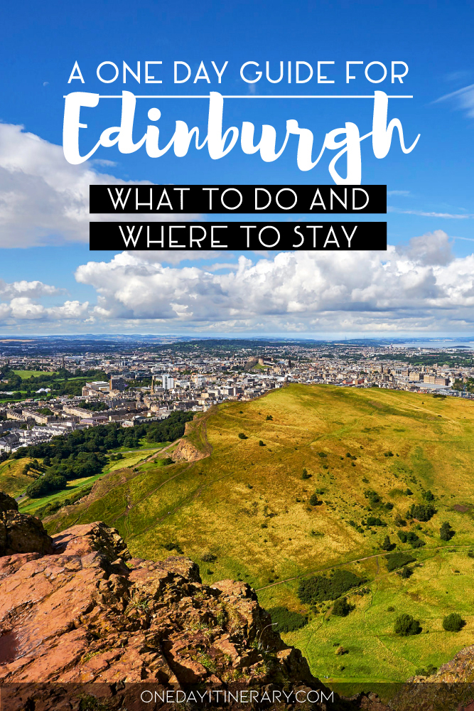 A one day guide for Edinburgh, Scotland - What to do and where to stay