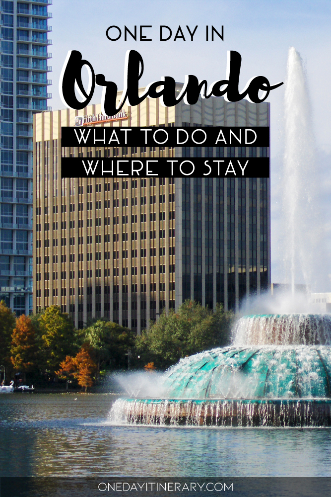 One day in Orlando, Florida - What to do and where to stay